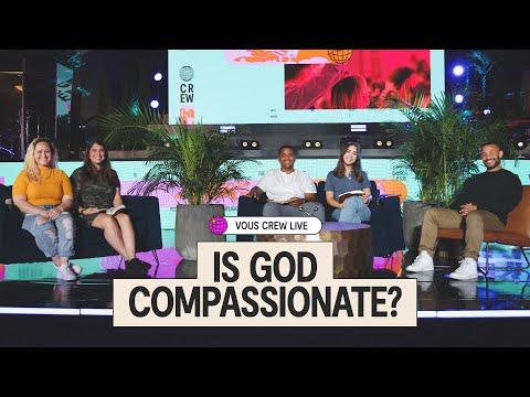 Is God Compassionate?  VOUS CREW Live