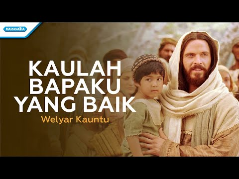 Welyar Kauntu - Kaulah Bapaku Yang Baik (with lyric)