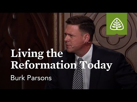 Burk Parsons: Living the Reformation Today