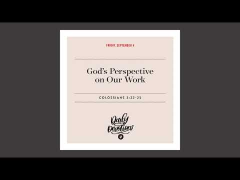Gods Perspective of Our Work  Daily Devotional