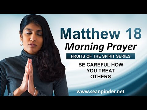 Be CAREFUL How to TREAT Others - Morning Prayer