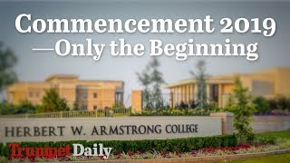 Commencement 2019—Only the Beginning | The Trumpet Daily
