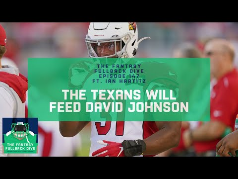 The Texans Will Provide David Johnson With a Fantasy Feast in 2020 | Fantasy Football Podcast