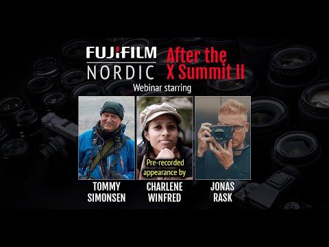 After the X Summit II - Fujifilm Nordic Webinar - Tommy Simonsen, Charlene Winfred, Jonas Rask
