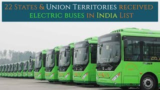 22 States & Union Territories received electric buses in India-List