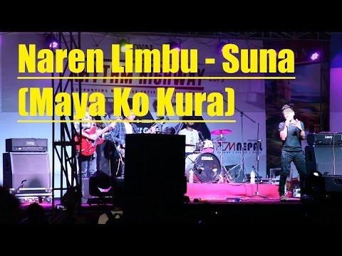 Naren Limbu - Suna (Maya Ko Kura Garna Aaundaina) - Rhythm Highway Concert 2016