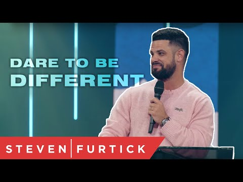 Dare To Be Different  Pastor Steven Furtick