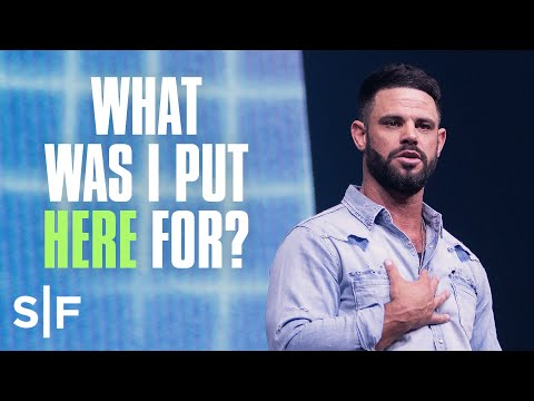 What Was I Put Here For?  Steven Furtick
