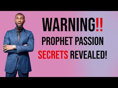 WARNING Prophet Passion Secrets Revealed!