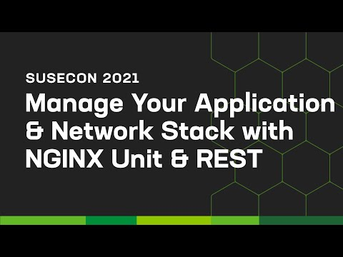 Manage Your Application & Network Stack with NGINX Unit & Rest