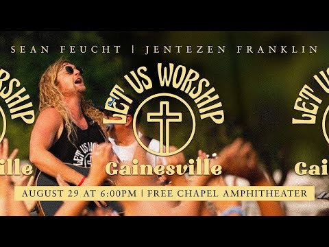 Let Us Worship with Sean Feucht  Free Chapel Amphitheater