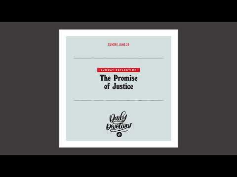 Sunday Reflection: The Promise of Justice - Daily Devotional