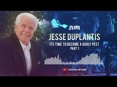 It's Time To Become A Godly Pest, Part 1  Jesse Duplantis