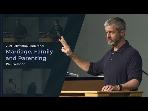 Marriage, Family and Parenting - Paul Washer