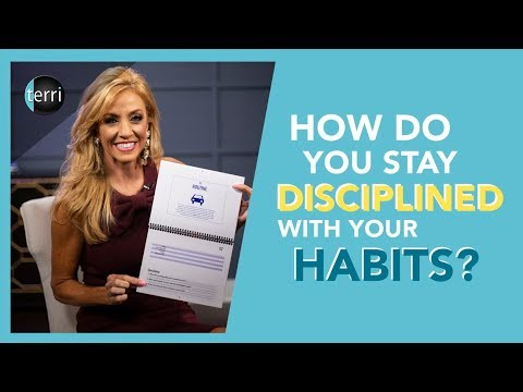 How Do You Stay Disciplined with Your Habits?