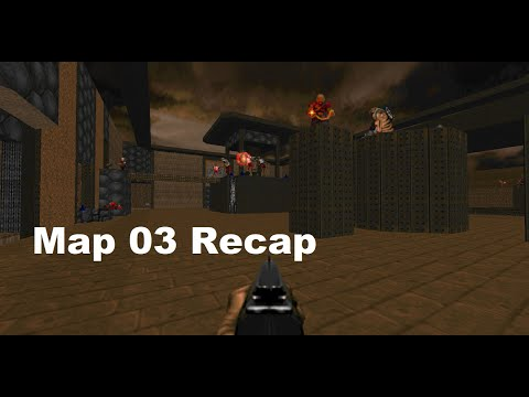 Doom Map 03 Recap