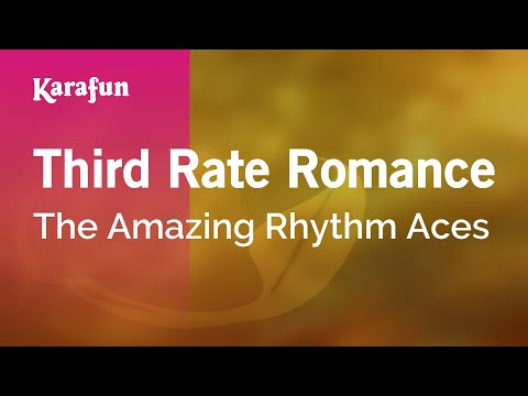 Karaoke Third Rate Romance - The Amazing Rhythm Aces * - UCbqcG1rdt9LMwOJN4PyGTKg