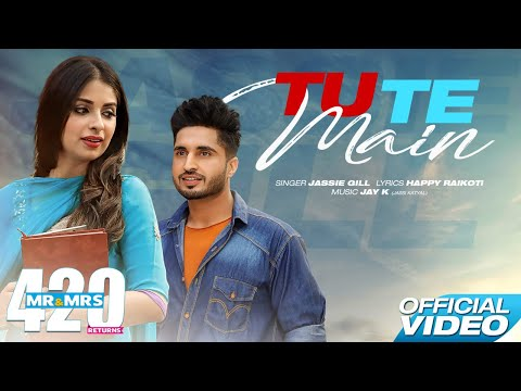 TU TE MAIN LYRICS -  Jassi Gill | Mr & Mrs 420 Returns Songs