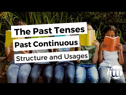 The Past Tenses - Past Continuous - Structure and Usages