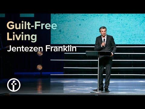 Guilt-Free Living  Pastor Jentezen Franklin