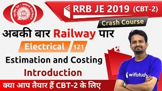 10:00 PM - RRB JE 2019 (CBT-2) | Electrical Engg by Ashish Sir | Estimation & Costing (Introduction)