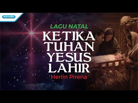 Herlin Pirena - Ketika Tuhan Yesus Lahir