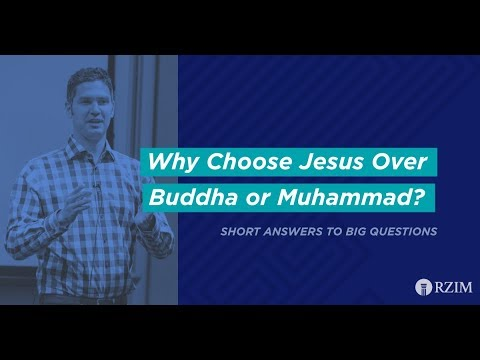 07. Why Choose Jesus Over Buddha or Muhammad?