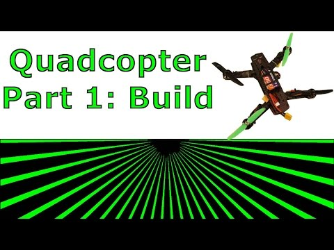 Quadcopter - Part1 Build - UCWL128ZuBbV8ruKrc0lk7Iw
