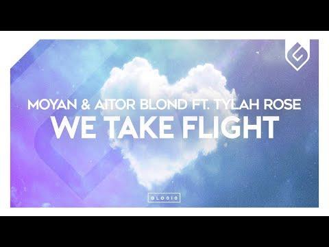 Moyan & Aitor Blond - We Take Flight (ft. Tylah Rose) [Free EDM] - UCAHlZTSgcwNNpf8LV3E6kDQ