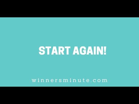 Start Again! // The Winner's Minute With Mac Hammond