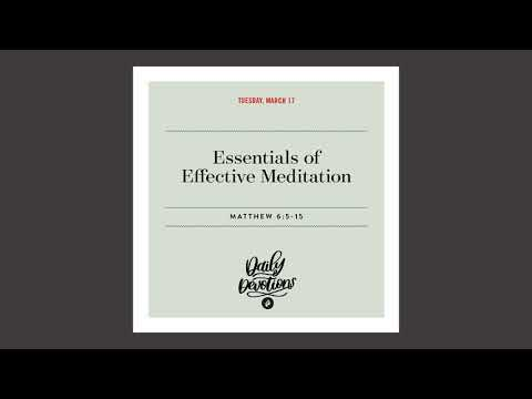 Essentials of Effective Meditation - Daily Devotional