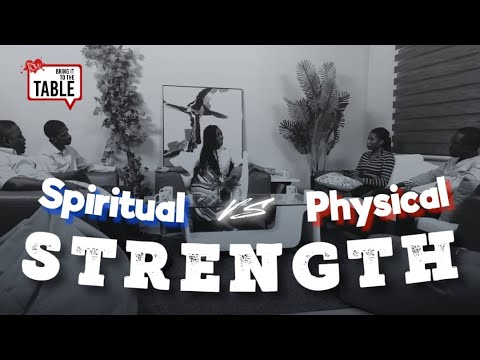 Bring It To The Table  EPISODE 20: Spiritual Strength vs Physical Strength