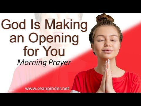 ESTHER 2 - GOD IS MAKING AN OPENING FOR YOU - MORNING PRAYER (video)