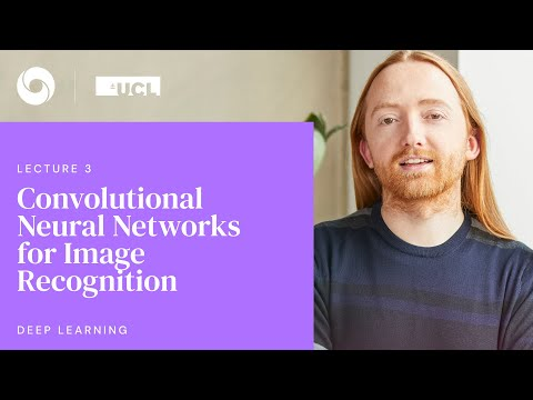 DeepMind x UCL   Deep Learning Lectures   3/12   Convolutional Neural Networks for Image Recognition