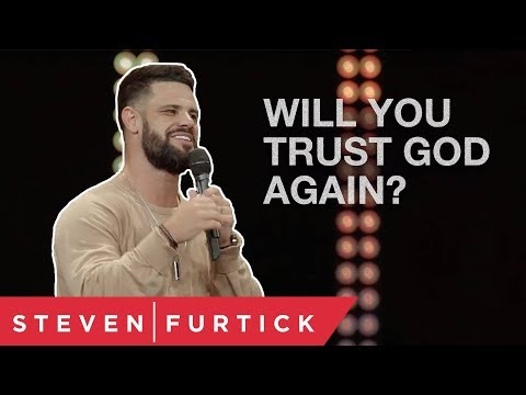 Will You Trust God Again?  Pastor Steven Furtick