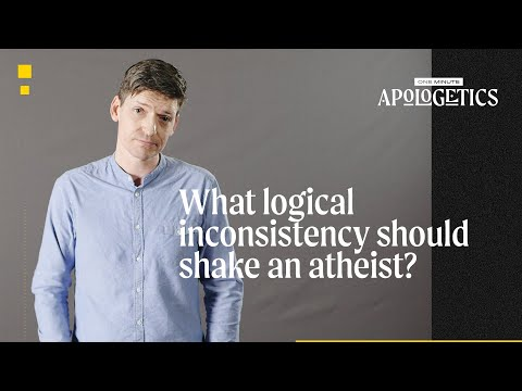 Glen Scrivener  What Logical Inconsistency Should Shake an Atheist?