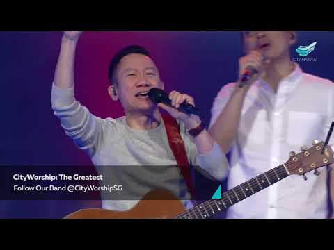 CityWorship: The Greatest (Planetshakers) // Teo Poh Heng @City Harvest Church