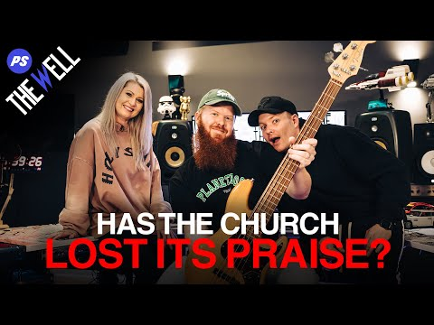 The Well (Episode 3) - Has the Church Lost Its Praise?