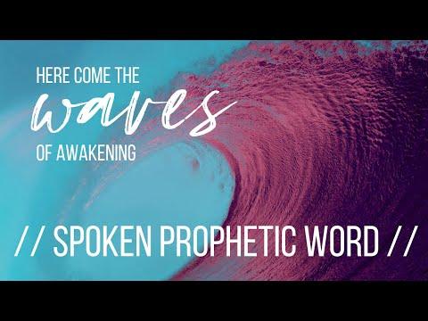 SPOKEN PROPHETIC WORD // WATCH the horizon... here come the waves of awakening!
