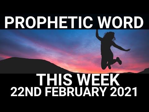 Prophetic Word for this Week 22 February