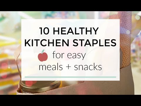 10 Healthy Kitchen Staples for Easy Meals + Snacks - UCj0V0aG4LcdHmdPJ7aTtSCQ