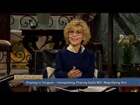 Praying in TonguesInterpreting, Praying Gods Will, Magnifying Him