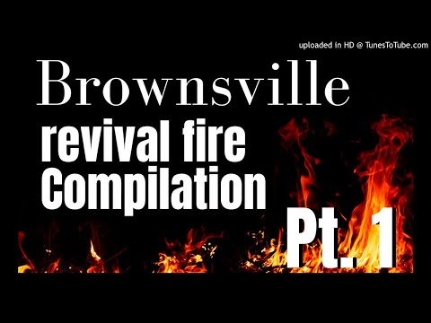 Brownsville Revival & Awakening Compilation Pt.1