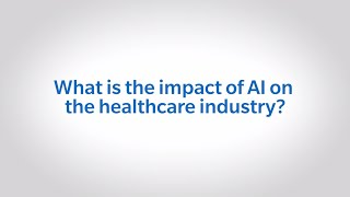 The Impact of AI on the Healthcare Industry