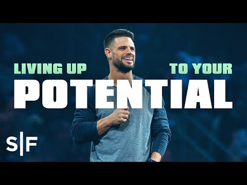 Living Up to Your Potential  Steven Furtick