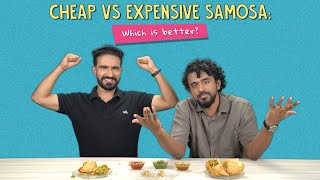 Cheap Vs Expensive Samosa: Which Is Better? | Ft. Pavitra & Akshay | Ok Tested