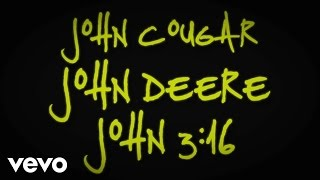 John Cougar, John Deere, John 3:16 (Lyric Video)