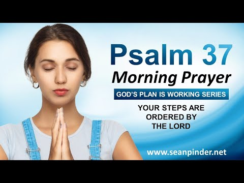 Your STEPS Are ORDERED by the LORD - Morning Prayer