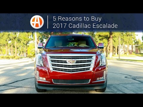 2017 Cadillac Escalade   5 Reasons to Buy   Autotrader