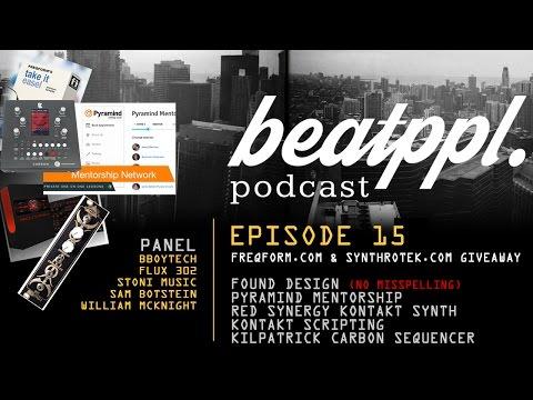 BeatPPL Podcast Episode 15 - Pyramind Mentor Program, Found Design, Red Synergy Kontakt Synth,